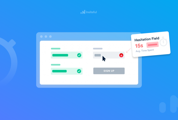 Hesitation Form Field Report - Form Funnel Analytics with Insiteful.co - Lead Generation & Form Tracking